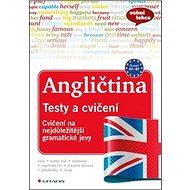 Angličtina Testy a cvičení: Cvičení na nejdůležitější gramatické jevy - Kniha