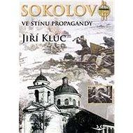 Sokolovo ve stínu propagandy - Kniha