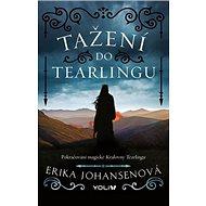 Tažení do Tearlingu: Pokračování magické Královny Tearlingu - Kniha