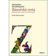 Zámořská cesta: Burgundský zvěd 15. století v muslimských zemí - Kniha