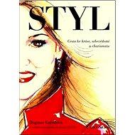 Styl: Cesta ke kráse, sebevědomí a charismatu - Kniha