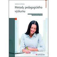 Metody pedagogického výzkumu: Základy kvantitativního výzkumu - Kniha