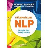 Třídenní kurz NLP: Vezměte život do svých rukou - Kniha