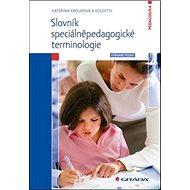 Slovník speciálněpedagogické terminologie: Pro Vybrané pojmy a učitele - Kniha
