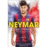 Neymar Můj příběh: Oficiální autobiografie NEYMARA JR.