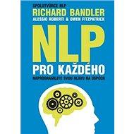 NLP pro každého: Naprogramujte svou hlavu na úspěch - Kniha