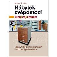 Nábytek svépomocí: krok za krokem - Kniha