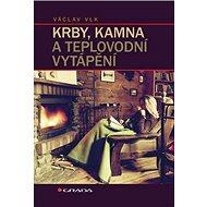 Krby, kamna a teplovodní vytápění - Kniha