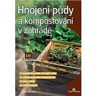 Hnojení půdy a kompostování v zahradě - Kniha
