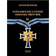 Vyznamenání a bojové odznaky Třetí Říše II. - Kniha
