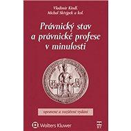 Právnický stav a právnické profese v minulosti - Kniha