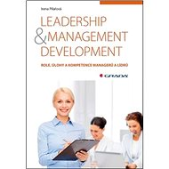 Leadership & management development: Role, úlohy a kompetence managerů a lídrů - Kniha
