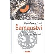 Šamanství: kořeny naší spirituality