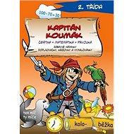 Kapitán Koumák: češtinam matematika, prvouka - Kniha