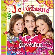 Je úžasné byť dievčaťom - Kniha