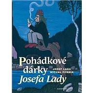 Pohádkové dárky Josefa Lady - Kniha