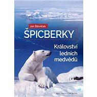 Špicberky Království ledních medvědů - Kniha