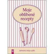 Moje oblíbené recepty: kořeněné citáty o jídle - Kniha