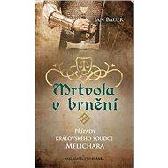 Mrtvola v brnění: Případy královského soudce Melichara - Kniha