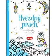 Hvězdný prach Omalovánky pro dospělé - Kniha