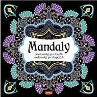 Mandaly Omalovánky pro dospělé - Kniha