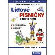 Lidové písničky a hry s nimi: Zpěvník pro děti od 3 let - Kniha