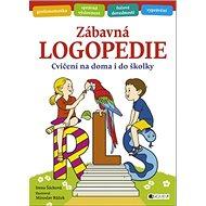 Zábavná logopedie: Cvičení na doma i do školy - Kniha