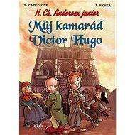 Můj kamarád Victor Hugo: H. Ch. Andersen junior