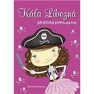 Káťa Líbezná pirátská princezna - Kniha
