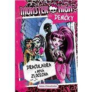 Monster High deníčky Draculaura a nová zlocecha: Deníčky - Kniha