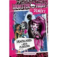 Monster High deníčky Draculaura a nová zlocecha: Deníčky
