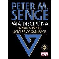 Pátá disciplína: Teorie a praxe učící se organizace - Kniha