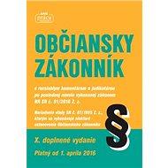 Občiansky zákonník: X. doplenné vydanie Platný od 1. apríla 2016 - Kniha