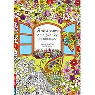 Antistresové omalovánky pro děti i dospělé - Kniha