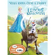 Ledové království Velká kniha čtení a zábavy - Kniha