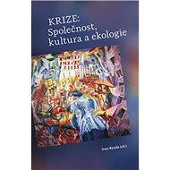 Krize: Společnost, kultura a ekologie - Kniha