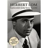 Herbert Lom: nejslavnější český herec na světě - Kniha
