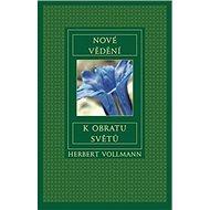 Nové vědění k obratu světů - Kniha