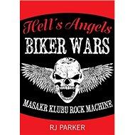 Hell´s Angels Války motorkářů: Masakr klubu Rock Machine - Kniha