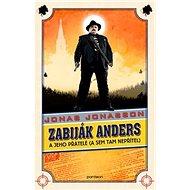 Zabiják Anders a jeho přátelé: (a sem tam nepřítel) - Kniha