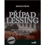 Případ Lessing: Léto 1933: vražda filozofa - první zločin nacistů na našem území - Kniha