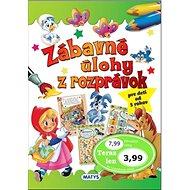 Zábavné úlohy z rozprávok: pre deti od 5 rokov - Kniha