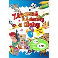 Zábavné hádanky a úlohy: pre deti od 5 rokov - Kniha