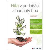 Etika v podnikání a hodnoty trhu - Kniha
