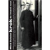 Krok do tmavé noci: příběhy faráře Josefa Toufara, jeho vrahů a čihošťského zázraku se zprávami... - Kniha