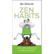Zen Habits: Jak ovládnout umění změny - Kniha