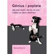 Génius i popleta: Jak psa naučit, aby to co umí, zvládal za všech okolností