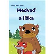 Medveď a líška - Kniha