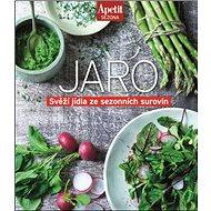 Jaro: Svěží jídla ze sezonních surovin - Kniha