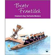 Bratr František: Kreslené vtipy Gerharda Mestera - Kniha
